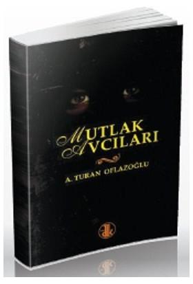 Mutlak Avcıları - A. Turan Oflazoğlu
