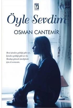 Öyle Sevdim-Osman Cantemir