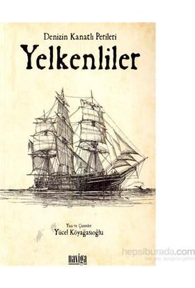 Denizin Kanatlı Perileri Yelkenliler-Yücel Köyağasıoğlu