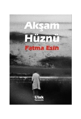 Akşam Hüznü-Fatma Esin