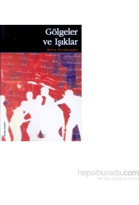 Gölgeler Ve Işıklar-Metin Karabaşoğlu