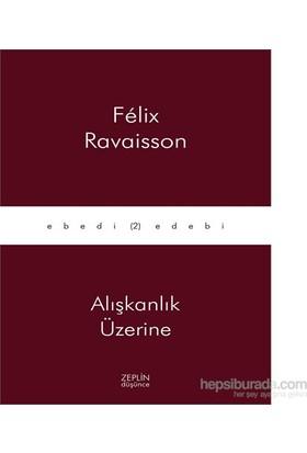 Alışkanlık Üzerine-Felix Ravaisson