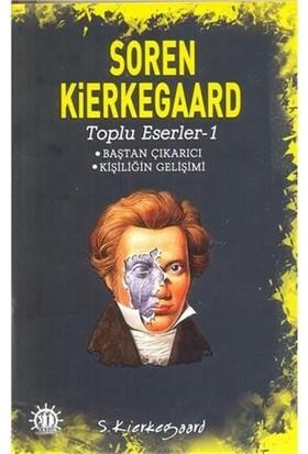 Toplu Eserler 1: Baştan Çıkarıcı, Kişiliğin Gelişimi-Soren Kierkegaard