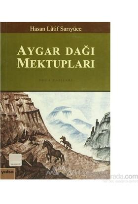 Aygar Dağı Mektupları-Hasan Latif Sarıyüce