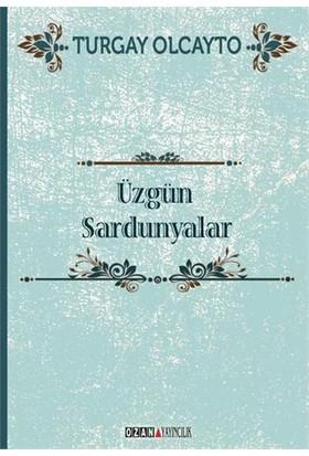 Üzgün Sardunyalar-Turgay Olcayto