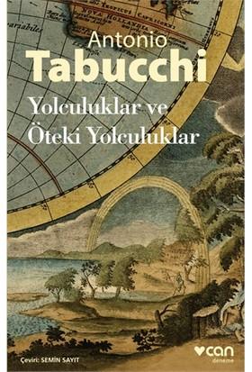 Yolculuklar Ve Öteki Yolculuklar-Antonio Tabucchi