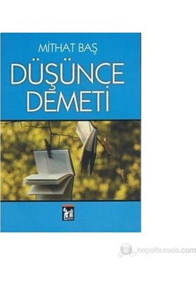 Düşünce Demeti-Mithat Baş