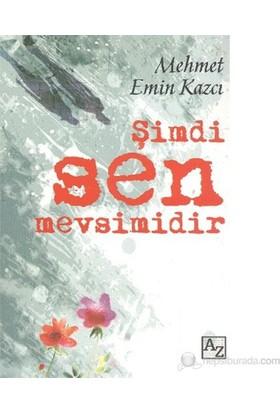 Şimdi Sen Mevsimidir-Mehmet Emin Kazcı