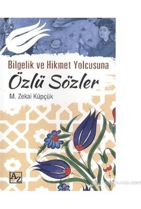 Bilgelik Ve Hikmet Yolcusuna Özlü Sözler-Mehmet Zekai Küpçük