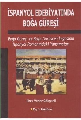 İspanyol Edebiyatında Boğa Güreşi-Ebru Yener Gökşenli