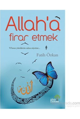 Allah'A Firar Etmek-Fatih Özkan