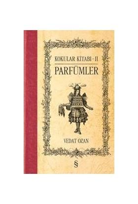 Kokular Kitabı 2: Parfümler - Vedat Ozan