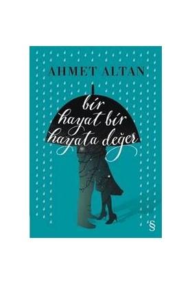 Bir Hayat Bir Hayata Değer-Ahmet Altan