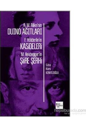 R.M.Rilke'Nin Duino Ağıtları F.Hölderlin'İn Kasideleri M.Heidegger'İn Şiire Şehri-Süha Rami Kıratlıoğlu