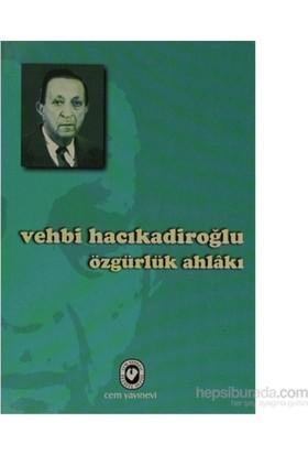 Özgürlük Ahlakı-Vehbi Hacıkadiroğlu