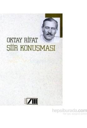 Şiir Konuşması-Oktay Rifat