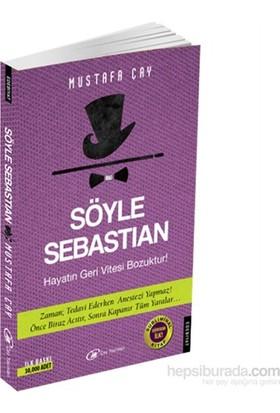 Söyle Sebastıan-Mustafa Çay