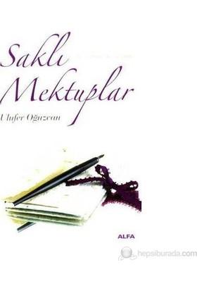 Saklı Mektuplar (Mayıs 2005 - Kasım 2006)-Ulufer Oğuzcan