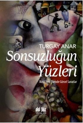 Sonsuzluğun Yüzleri-Turgay Anar