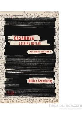 Casanova Üzerine Notlar-Miklos Szentkuthy