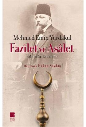 Fazilet Ve Asalet-Mehmed Emin Yurdakul