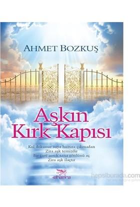 Aşkın Kırk Kapısı-Ahmet Bozkuş