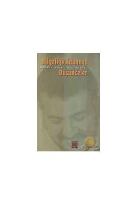 Bilgeliğe Adanmış Düşünceler-Mehmet Bedri İncetahtacı
