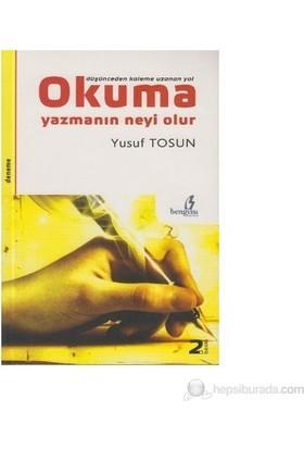 Düşünceden Kaleme Uzanan Yol Okuma Yazmanın Neyi Olur-Yusuf Tosun