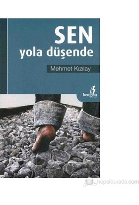 Sen Yola Düşende-Mehmet Kızılay