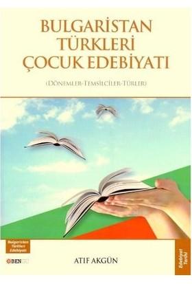 Bulgaristan Türkleri Çocuk Edebiyatı-Atıf Akgün