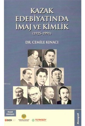 Kazak Edebiyatında İmaj Ve Kimlik (1925-1991)-Cemile Kınacı