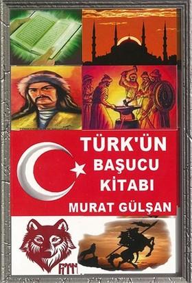 Türk'Ün Başucu Kitabı-Murat Gülşan
