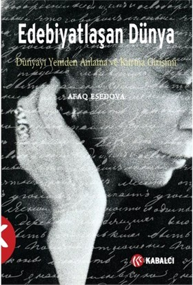 Edebiyatlaşan Dünya: Dünyayı Yeniden Anlama Ve Kurma Girişimi-Afaq Esedova