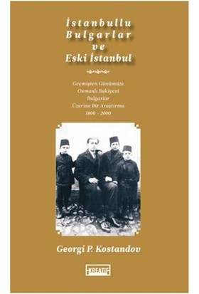 İstanbullu Bulgarlar Ve Eski İstanbul - Georgi P. Kostandov