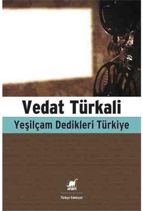 Yeşilçam Dedikleri Türkiye-Vedat Türkali