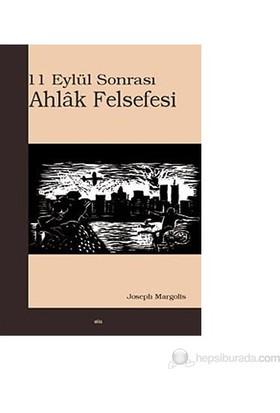 11 Eylül Sonrası Ahlak Felsefesi-Joseph Margolis