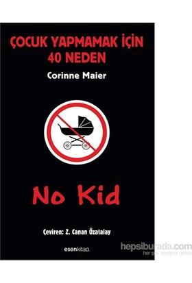 No Kid: Çocuk Yapmamak İçin 40 Neden-Corinne Maier