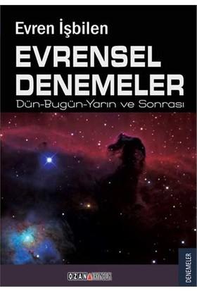 Evrensel Denemeler (Dün- Bugün- Yarın Ve Sonrası)-Evren İşbilen