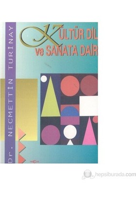 Kültür Dil Ve Sanata Dair-Necmettin Turinay