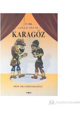 Türk Gölge Oyunu Karagöz-Saim Sakaoğlu