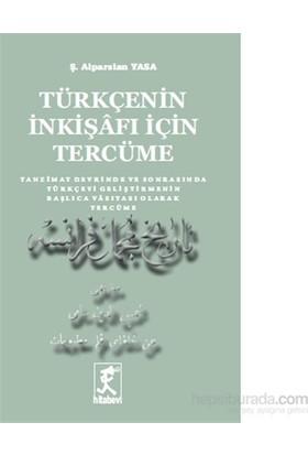 Türkçenin İnkişafı İçin Tercüme - Tanzimat Devrinde Ve Sonrasında Türkçeyi Geliştirmenin Başlıca Vas-Ş. Alparslan Yasa