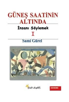 Güneş Saatinin Altında I - Sami Gürel
