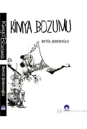 Kimya Bozumu - Betül Şekeroğlu