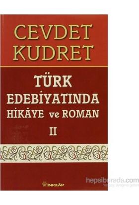 Türk Edebiyatında Hikaye Ve Roman 2 - Meşrutiyet'Ten Cumhuriyet'E Kadar (1911-1922)-Cevdet Kudret