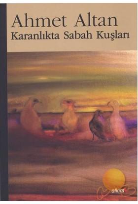 Karanlıkta Sabah Kuşları - Ahmet Altan