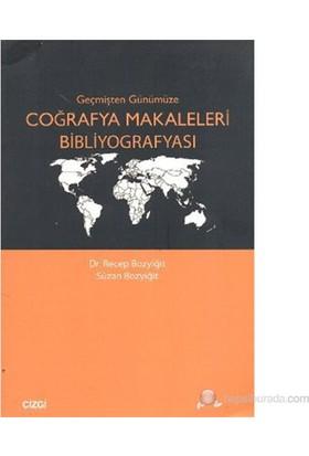 Geçmişten Günümüze Coğrafya Makaleleri Bibliyografyası-Süzan Bozyiğit
