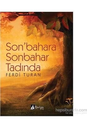 Son'Bahara Sonbahar Tadında-Ferdi Turan