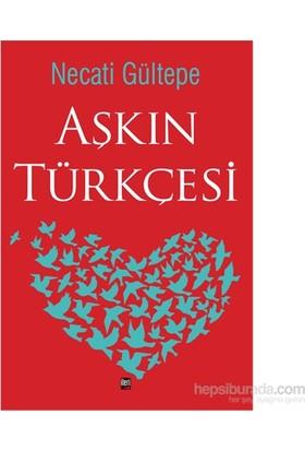 Aşkın Türkçesi-Necati Gültepe
