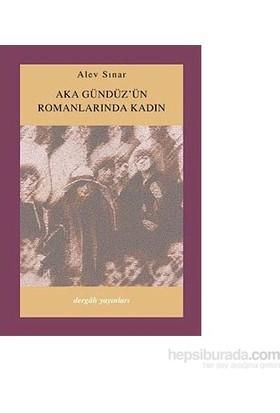 Aka Gündüz'Ün Romanlarında Kadın-Alev Sınar
