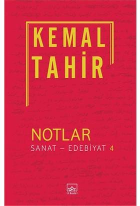 Notlar: Sanat-Edebiyat 4-Kemal Tahir